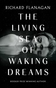 Richard Flanagan Living Sea of Waking Dreams Bookoccino events bookshop australia