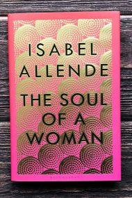 Isabel Allende The Soul of a Woman Motherhood Womanhood Feminism