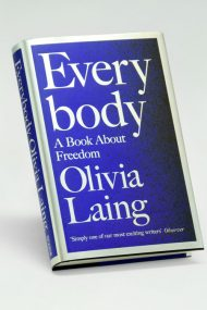 Olivia Laing Everybody Freedom Body image self wellbeing care bookclub